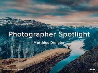 Photographer Spotlight - Matthias Dengler