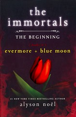 The Beginning:  Evermore and Blue Moon (Vernon Barford School Library) Tags: 9781250037282 alysonnoël alysonnoel alyson noël noel immortals fantasyfiction fantasy fiction immortality occult supernatural paranormal psychics psychicability youngadult youngadultfiction ya romance romanticfiction love lovestories romanticstories romancenovels vernon barford library libraries new recent book books read reading reads junior high middle vernonbarford fictional novel novels paperback paperbacks softcover softcovers covers cover bookcover bookcovers 1 1st first one 2 two 2nd second