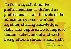"Educational Postcard:  ""In Ontario, collaborative professionalism is defined as professionals - at all levels...."" (Ken Whytock) Tags: ontario education collaborative professionalism defined professionals levels system workingtogether sharing knowledge skills experience improve achievement wellbeing staff"