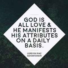 Quote of the Day: God Is All Love... (Mehdi/Messiah Foundation International) Tags: instagramapp square squareformat iphoneography uploaded:by=instagram attributes divine divinelove god goharshahi lordrariaz manifestation quote quoteoftheday quotes riazahmedgoahrshahi
