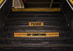 Please Say Something (Russ Allison Loar) Tags: 911 seesomething saysomething newyork subway subwaystation stairs warning sign terrorism caution homelandsecurity manhattan ifyouseesomethingsaysomething nypd police talk conversation speak speaking friendly speech talking lonely talktome listening alienation please pleading solitary bigcity metropolis modernlife friend communication sad sadness speaktome loneliness depression