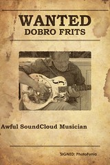 WANTED DOBRO FRITS (Frizztext) Tags: music poster country dobro countrymusic guitarist frizztext soundcloud photofunia