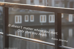 """It doesn't matter where you start. Only that you begin."" - Robin Sharma (Kitty Terwolbeck) Tags: quote leadership motivation start beginning robinsharma morning dawn coaching"