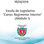 Curso sobre Regimento Interno (Módulo I)  Escola do Legislativo 16/04/2019