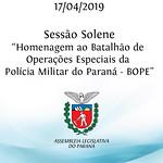 Sessão Solene em Homenagem ao Batalhão de Operações Especiais da Polícia Militar do Paraná - BOPE