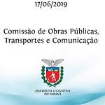 Comissão de Obras Públicas, Transportes e Comunicação 17/06/2019