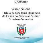 Sessão Solene - Título de Cidadania Honorária do Estado do Paraná ao Senhor Oriovisto Guimarães