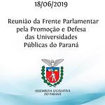 Reunião da Frente Parlamentar pela Promoção e Defesa das Universidades Públicas do Paraná