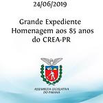 Grande Expediente - Homenagem aos 85 anos do CREA-PR
