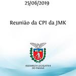 Reunião da CPI da JMK 25/06/2019