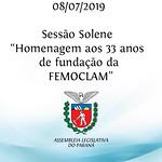 Sessão Solene em Homenagem aos 33 anos de fundação da Femoclam 08/07/2019