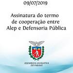 Assinatura do termo de cooperação técnica entre Alep e Defensoria Pública 09/07/2019