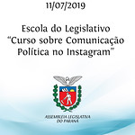 Escola do Legislativo - Curso sobre Comunicação Política no Instagram 11/07/2019