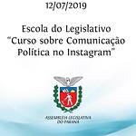 Escola do Legislativo - Curso sobre Comunicação Política no Instagram 12/07/2019