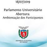 Parlamento Universitário - Abertura e ambientação dos participantes. 18/07/2019