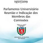 Parlamento Universitário - Reunião  e Indicação dos Membros das Comissões 19/07/2019