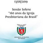 Sessão Solene Comemorativa aos 160 anos da Igreja Presbiteriana do Brasil 13/08/2019