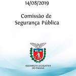 Comissão de Segurança Pública 14/08/2019
