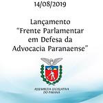 Lançamento da Frente Parlamentar em Defesa da Advocacia Paranaense