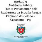 Audiência Pública da Frente Parlamentar pela Reabertura da Estrada-Parque Caminho do Colono 15/08/2019