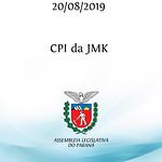 Reunião da CPI da JMK 20/08/2019