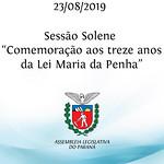 Sessão Solene em comemoração aos treze anos da Lei Maria da Penha 23/08/2019