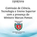 Comissão de Ciência, Tecnologia e Ensino Superior com o Ministro Marcos Pontes