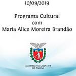 Programa Cultural com Maria Alice Moreira Brandão