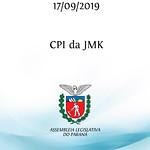 17ª Reunião da CPI da JMK 17/09/2019