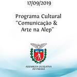 Programa Cultural - Comunicação & Arte na Alep 17/09/2019