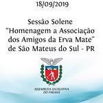 Sessão Solene em Homenagem a Associação dos Amigos da Erva Mate de São Mateus do Sul - PR