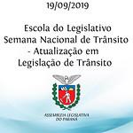 Escola do Legislativo - Semana Nacional de Trânsito - Atualização em Legislação de Trânsito